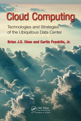 Cloud Computing by Brian J.S. Chee and Curtis Franklin Jr.