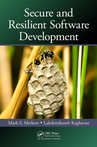 Secure and Resilient Software Development by Mark S. Merkow and Lakshmikanth Rag