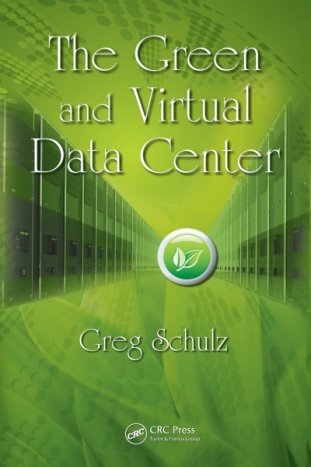The Green and Virtual Data Center by Greg Schulz
